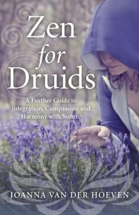Zen for Druids by Joanna van der Hoeven