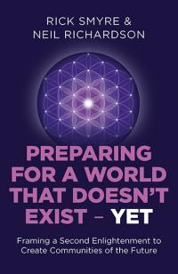 Preparing for a World that Doesn't Exist - Yet by Neil  Richardson , Rick Smyre