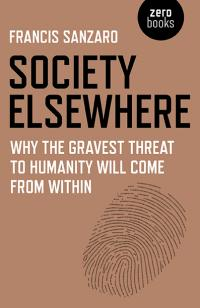 Society Elsewhere by Francis Sanzaro, Ph.D.