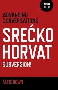 Advancing Conversations: Srećko Horvat - Subversion!