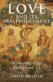 Love and Its Disappointment by David Brazier