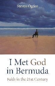 I Met God in Bermuda by The Rev'd Dr Steven Ogden