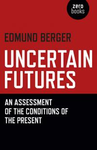 Uncertain Futures by Edmund Berger