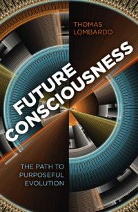 Future Consciousness by Thomas Lombardo