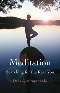 Meditation: Searching for the Real You by Dada Jyotirupananda