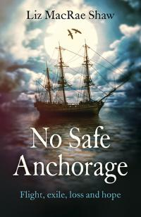 No Safe Anchorage by Liz MacRae Shaw