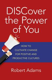 DISCover the Power of You by Robert Adams