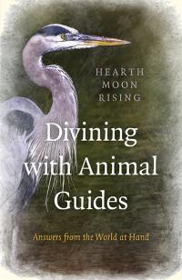 Divining with Animal Guides by Hearth Moon Rising