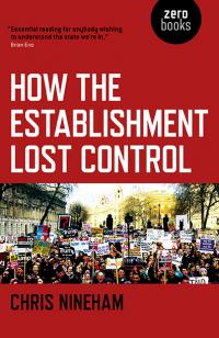 How the Establishment Lost Control by Chris Nineham