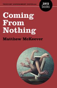 Coming From Nothing by Matthew McKeever