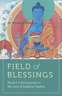Field of Blessings by Ji Hyang Padma