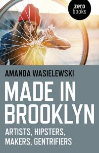 Made in Brooklyn by Amanda Wasielewski