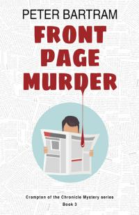 Front Page Murder by Peter Bartram