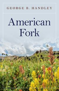 American Fork by George B. Handley