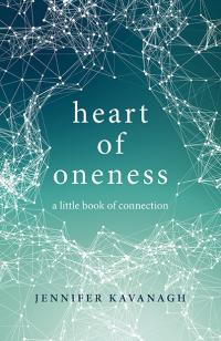 Heart of Oneness by Jennifer Kavanagh