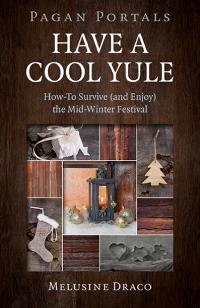 Pagan Portals - Have a Cool Yule by Melusine Draco
