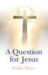 Question for Jesus, A by Tonika Rinar