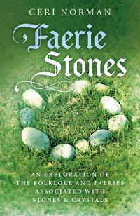 Faerie Stones by Ceri Norman