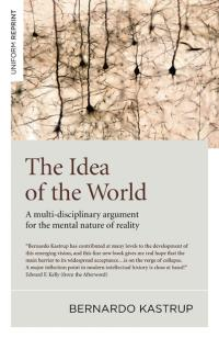 Idea of the World, The by Bernardo Kastrup