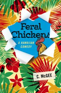 Feral Chickens by C. McGee