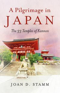 Pilgrimage in Japan, A  by Joan D. Stamm