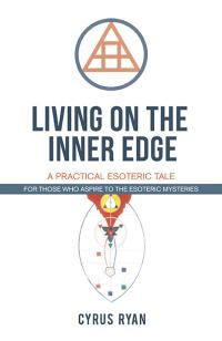 Living on the Inner Edge by Cyrus Ryan