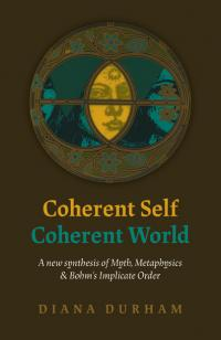 Coherent Self, Coherent World by Diana  Durham