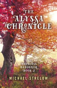 Alyssa Chronicle, The by Michael Strelow