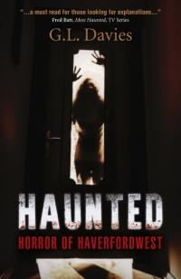 Haunted: Horror of Haverfordwest by G.L. Davies