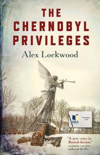 Chernobyl Privileges, The by Alex Lockwood