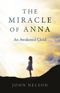Miracle of Anna, The by John Edward Nelson