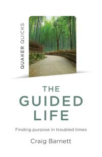 Quaker Quicks - The Guided Life by Craig Barnett