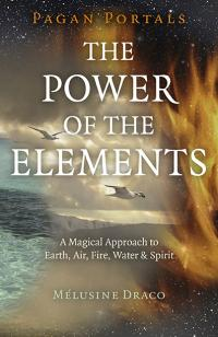 Pagan Portals - The Power of the Elements by Melusine Draco
