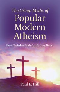 Urban Myths of Popular Modern Atheism, The