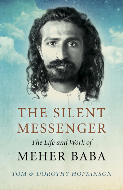 The Silent Messenger: The Life and Work of Meher Baba