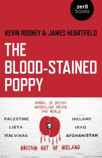 Blood-Stained Poppy, The by Kevin Rooney, James Heartfield