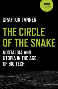 Circle of the Snake, The by Grafton Tanner