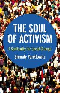 Soul of Activism, The by Shmuly  Yanklowitz