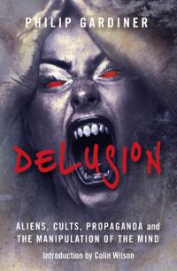 Delusion by Philip Gardiner