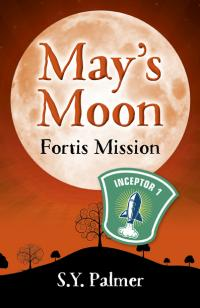 May's Moon: Fortis Mission