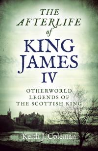 Afterlife of King James IV, The