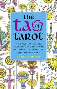 Tao of Tarot, The by Christina Bjergo