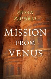 Mission From Venus by Susan Plunket