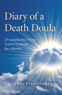Diary of a Death Doula by Debra Diamond Ph.D.