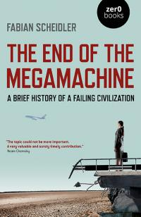 End of the Megamachine, The by Fabian Scheidler