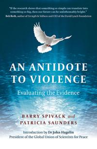 Antidote to Violence, An by Patricia Anne Saunders, Barry Spivack