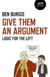 Give Them an Argument by Ben Burgis