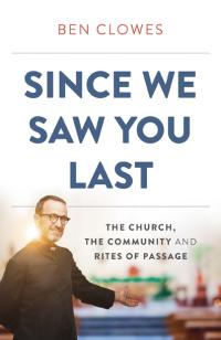 Since We Saw You Last by Ben Clowes
