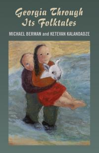 Georgia Through Its Folktales by Michael Berman