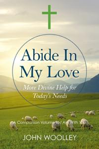 Abide In My Love by John Woolley